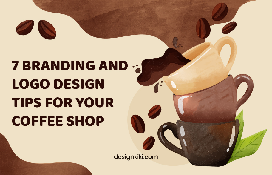 7 branding and logo design tips for your coffee shop