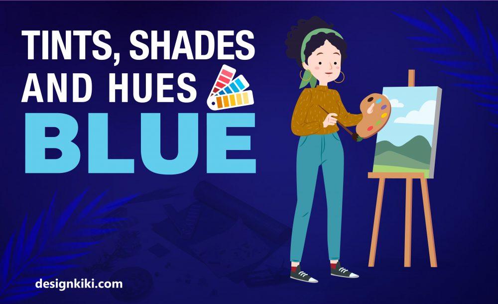 tints shades and hues of blue