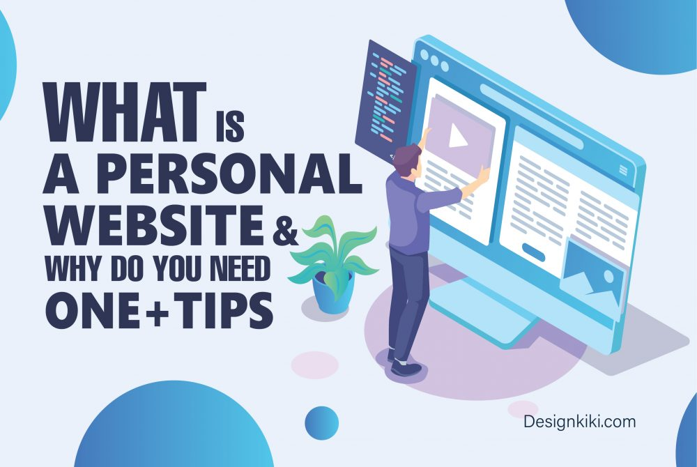 What is a Personal Website and Why Do You Need One+Tips